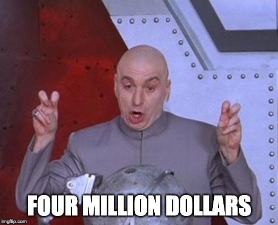 four million dollars